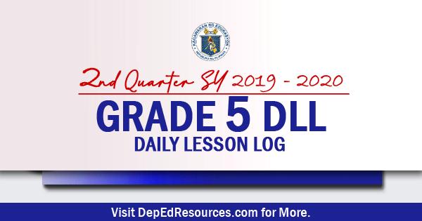 Grade 5 Daily Lesson Log – 2nd Quarter DLL - SY 2019 – 2020